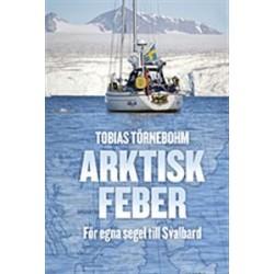 Arktisk feber. För egna segel till Svalbard