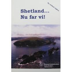 Shetland...  Nu far vi!
